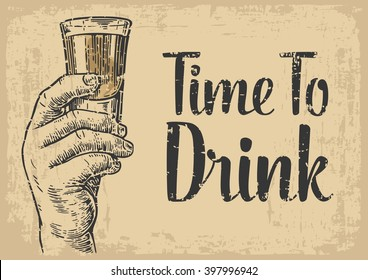 Male hand holding a shot of alcohol.  Engraving style vector illustration. Invitation to a party - time to drink. Vintage background old brown paper.