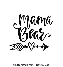 Mama Bear Hand Drawn Typography Vector Phrase With Arrow Illustration Isolated On White