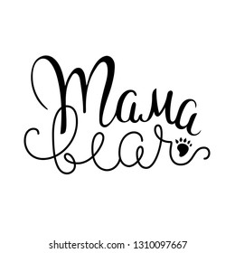 """Mama Bear"" Hand Written Lettering. Vector Illustration for Your Design."
