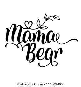 Mama Bear - Handmade calligraphy vector quote. Good for Mother's day gift or scrap booking, posters, textiles, gifts.