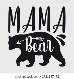 Mama Bear Typography Vector Design