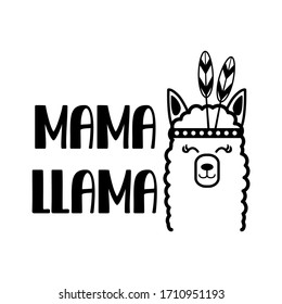 Mama llama quote. Abstract drawing with text isolated on white backdrop. Llama motivational and inspirational vector poster. Monochrome inscription. Quote with llama.
