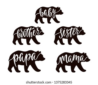 Mama, papa, baby, brother, sister bear. Hand drawn typography phrases with bear outline silhouettes. Family collection. Vector illustration isolated on white background.