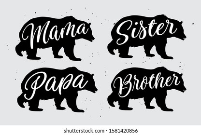 Mama papa sister brother bear lettering for poster and shirt concept