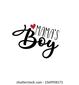 Mama's boy- text, with red heart. Good for greeting card and child hoodies,  t-shirt print, flyer, poster design, mug.