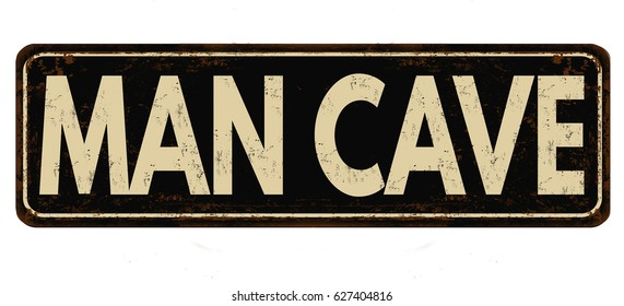 Man cave vintage rusty metal sign on a white background, vector illustration