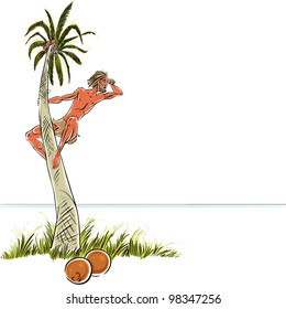 Man climbing a palm tree and watching the sea � Robinson Crusoe, summer vacation theme. Vector illustration with place for text.