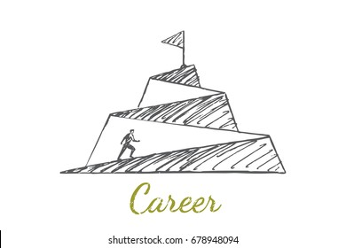 A man climbs up the pyramid. At the top is a flag. Vector business concept illustration. Hand drawn sketch. Lettering career.