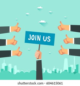 Man hand holding placard with Join Us announcement. Lots of thumbs up hands.. Hiring concept. Vector colorful illustration in flat design.