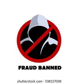 Man in hood Fraud banned sign vector. Fraud protection icon for security systems.