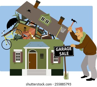 Man putting up a garage sale sign in front of a house, overrun with stuff, vector cartoon