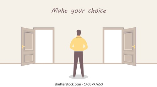 A man is standing in front of two doors and having a choice. Inscription: Make your choice. Vector design illustrations