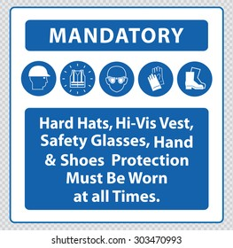 Mandatory signs at construction zone (hard hats, hi-vis vest, hand and foot protection must be worn)