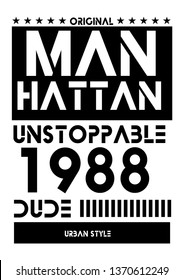 manhattan unstoppable dude,t-shirt design vector