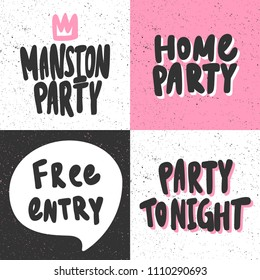 Mansion party,  home, free entry, tonight. Sticker for social media content. Vector hand drawn illustration design. Bubble pop art comic style poster, t shirt print, post card, video blog cover