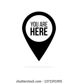Map pin icon with you are here sign. Vector illustration
