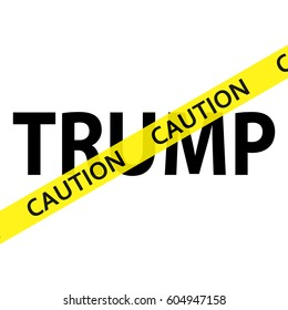March 19, 2017: the words trump and yellow tape.