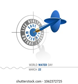 March 22 - World Water Day. Save Water concept. Blue dart hitting center of Target. Vector illustration.