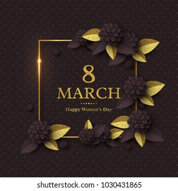 March 8 greeting card for International Womans Day. Paper cut flowers with golden glitter text, holiday background. Vector illustration.