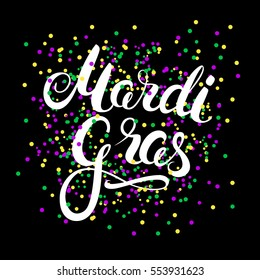 Mardi Gras sign on colorful confetti background. Hand calligraphy lettering. Vector Illustration.