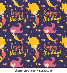 Marine cute seamless pattern with mermaids, fishes, algae, starfish, coral, seabed, bubble, enjoy the day postcard