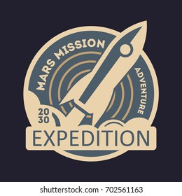 Mars expedition vintage isolated label. Scientific odyssey symbol, modern spacecraft flying, planet colonization vector illustration.