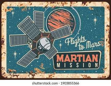 Martian mission vector rusty metal plate. Mars research center, artificial interplanetary satellite orbiting solar system planet, sputnik investigate Mars. Outer space mission vintage rust tin sign