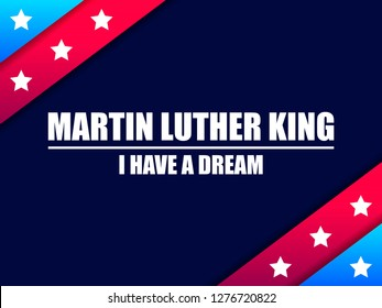 Martin Luther King day. I have a dream. Greeting card with red and blue stripes with stars. MLK day. Vector illustration