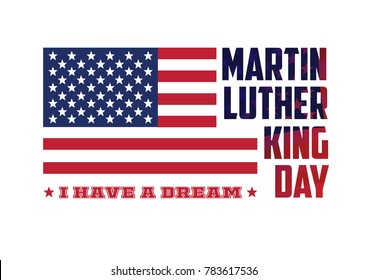 Martin Luther King Day vector illustration background for presentation, banner or poster. MLK, I have a dream. USA flag vector