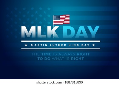 Martin Luther King Jr. Day typography greeting card design. MLK Day lettering inspirational quote, US flag, dark blue vector background - The time is always right to do what is right