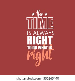 Martin Luther King Jr. Day greeting card background. MLK typography lettering quote vector poster. The time is always right to do what is right