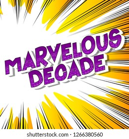 Marvelous Decade - Vector illustrated comic book style phrase on abstract background.