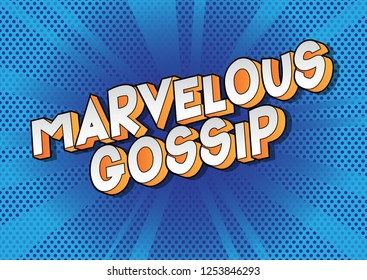 Marvelous Gossip - Vector illustrated comic book style phrase on abstract background.