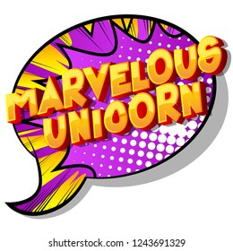 Marvelous Unicorn - Vector illustrated comic book style phrase on abstract background.