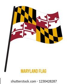 Maryland (U.S. State) Flag Waving Vector Illustration on White Background. Flag of the United States of America.