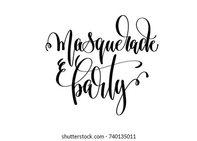 masquerade party hand lettering event invitation inscription, black and white calligraphy vector illustration
