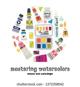 Mastering Watercolors Classes and Workshops lettering inscription with art supplies set. Flat style icons of watercolour, gouache, acrylic paints in tubes, palette. Cartoon images of painting colors