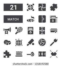 match icon set. Collection of 21 filled match icons included Puzzle, Football field, Match, Piece, Ball, Cricket, Balls, Matches, Tennis, Vuvuzela, Cigar