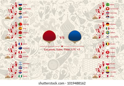 Match schedule, flags of countries participating to the international tournament in Russia, date, time and location, traditional russian background 2018 trends, vector template