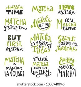 Matcha tea label. Hand written lettering inscription positive quote, calligraphy vector illustration. Text sign slogan design for quote poster, greeting card, print, cool badge, packaging