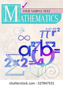 Mathematics. Vector cover. A background from scientific formulas. For book, textbook, notebook, flyers, poster, booklet. Stylization in vintage style.
