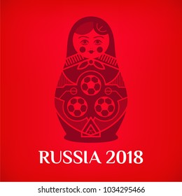 "Matrioshka, world of Russia symbol with soccer balls, and text ""Russia 2018"". Vector traditional russian nesting doll with football pattern. Matroska icon on red background."