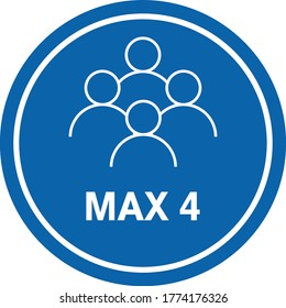 MAXIMUM 4 PEOPLE SIGN vector, KEEP SOCIAL DISTANCING, CONTENT - MAX 4 PERSON - PEOPLE NOT ALLOWED MORE THAN FOUR