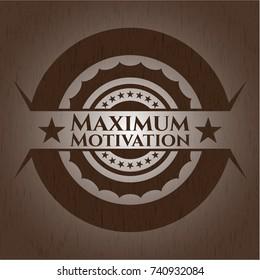 Maximum Motivation retro style wooden emblem