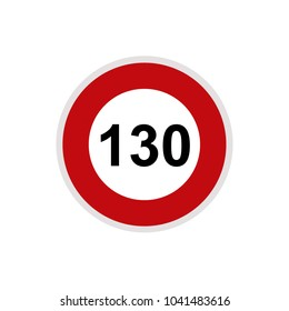 Maximum Speed limit sign 130 km/h. Isolated road sign icon on white background.