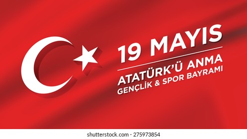 May 19th Turkish Commemoration of Ataturk, Youth and Sports Day, Turkish Flag vector background.