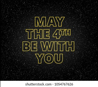 May the 4th be with you holiday background - yellow letters on starry sky background