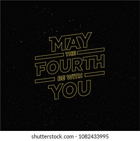 May the 4th be with you. Holiday background. yellow Letters on starry sky background