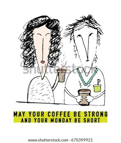 May Your Coffee Be Strong Your Stock Vector Royalty Free 670399921