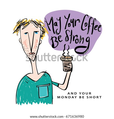 May Your Coffee Be Strong Your Stock Vector Royalty Free 671636980